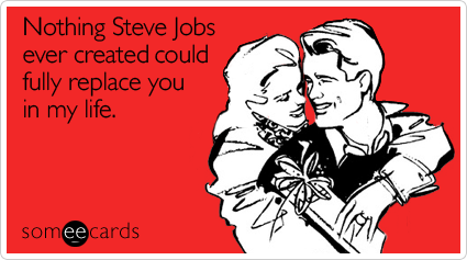 nothing-steve-jobs-ever-valentines-day-ecard-someecards2 (1)