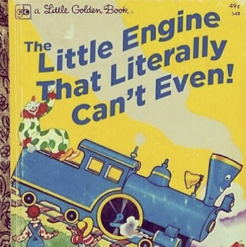 the little engine that literally can't even